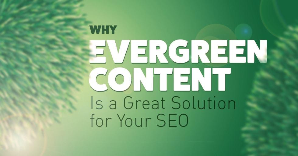 Evergreen Content is a Great Solution for Your SEO