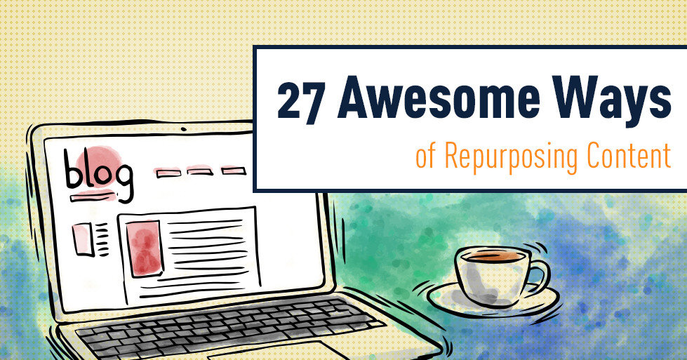 27_Awesome_Ways_of_Repurposing_Content