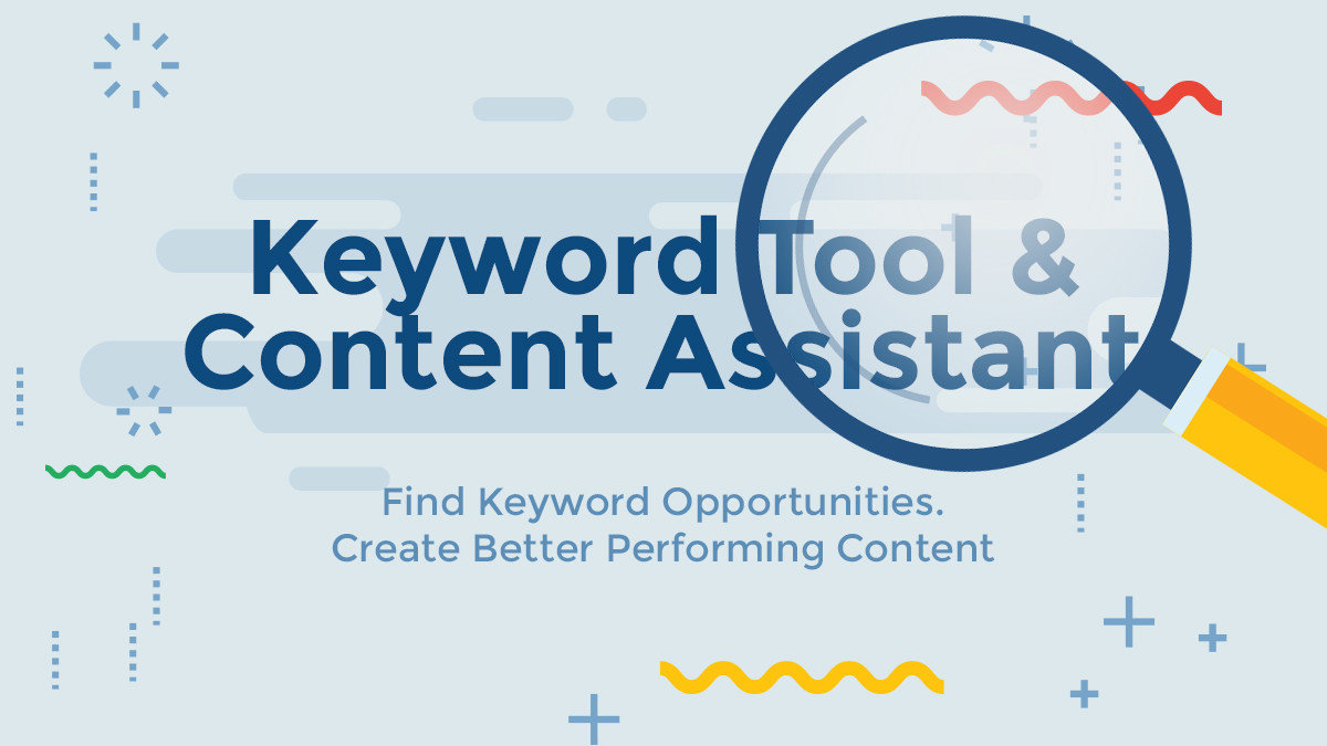 Keyword Tool & Content Assistant - The New Way to Boost ...