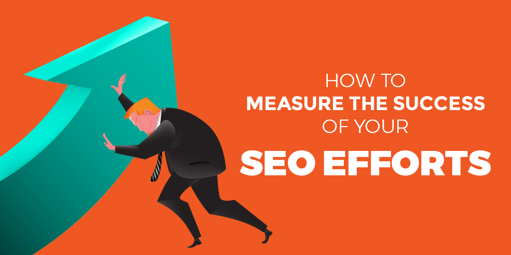 How to Measure the Success of your SEO Efforts