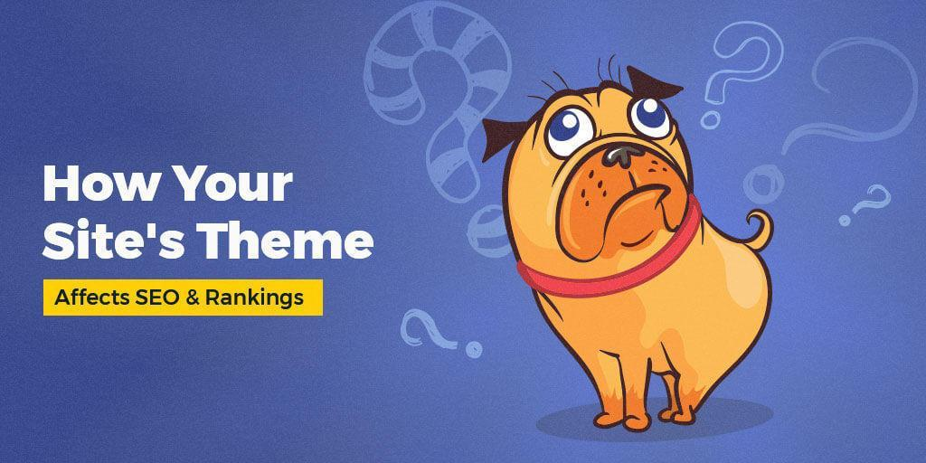 How Your Website's Theme Affects SEO & Rankings