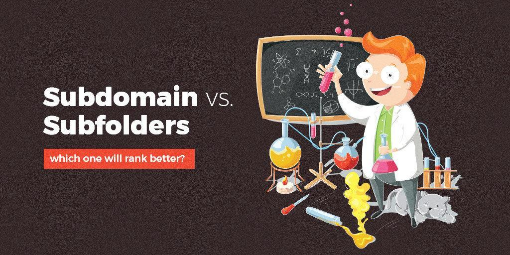 Subdomain vs Subfolders- which one ranks better