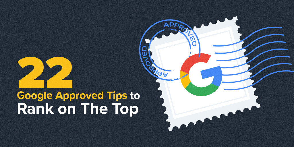 How To Rank High On Google | 22 Google-Backed Tips To Get Atop Of The Search Results