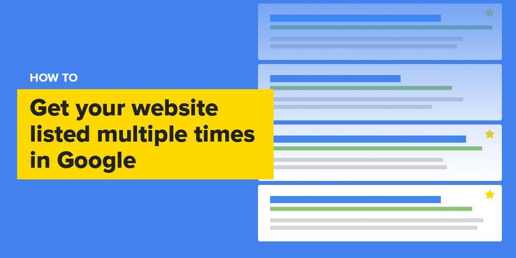 How to get your website listed multiple times in Google