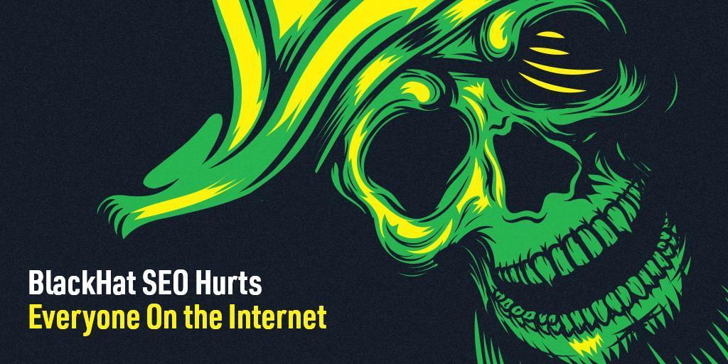 Why blackhat seo hurts everyone one the internet