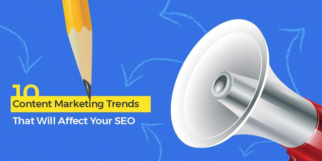10_Content_Marketing_Trends_That_Will_Affect_Your_SEO